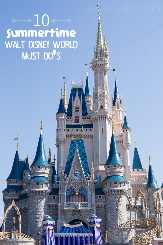 10 summertime Walt Disney World must do's | Such the Spot