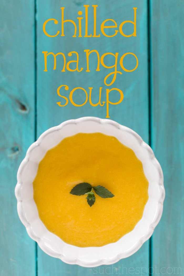 Chilled mango soup | Such the Spot